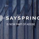 Adobeは、アシスタント機能の強化に、Sayspring音声プラットフォームの会社を買収