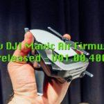 DJI Mavic Air、新しいファームウェアV01.00.0400のアップデートをリリース